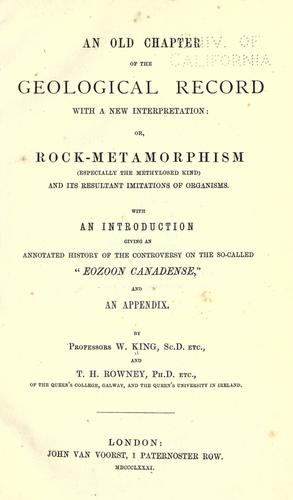 Download An old chapter of the geological record with a new interpretation, or, Rock-metamorphism (especially the methylosed kind) and its resultant imitations of organisms