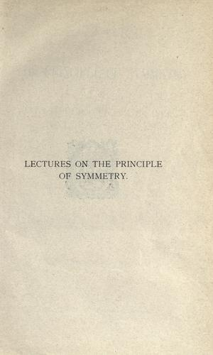 Lectures on the principle of symmetry and its applications in all natural sciences