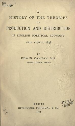 Download A history of the theories of production and distribution in English political economy from 1776 to 1848.