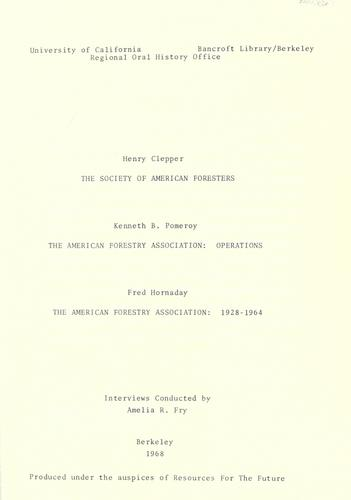 Interviews with Henry Clepper, Kenneth B. Pomeroy and Fred Hornaday by tape recorded interview conducted 1968 by Amelia R. Fry for the Regional Oral History Office, The Bancroft Library, University of California, Berkeley, California,