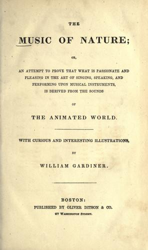 Download The music of nature, or, An attempt to prove that what is passionate and pleasing in the art of singing, speaking, and performing upon musical instruments, is derived from the sounds of the animated world