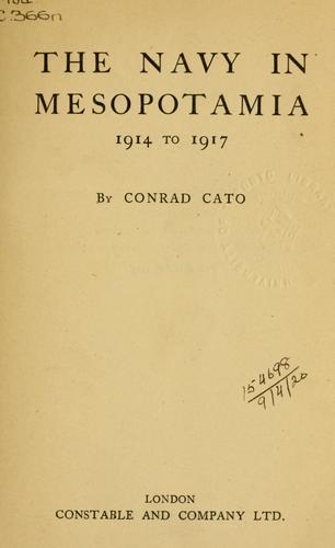 The Navy in Mesopotamia, 1914 to 1917.