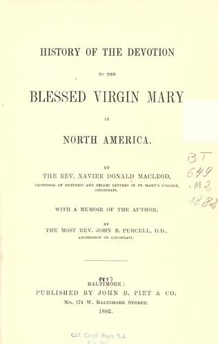 History of the devotion to the Blessed Virgin Mary in North America by Xavier Donald MacLeod