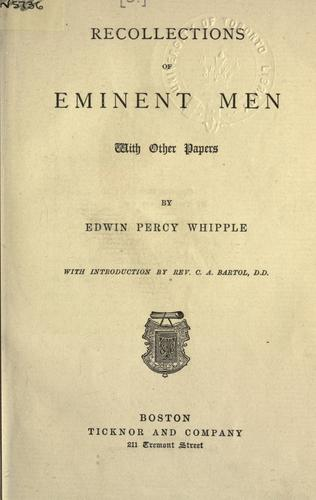 Recollections of eminent men, with other papers.