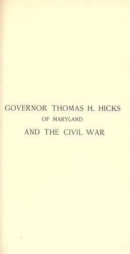 Download Governor Thomas H. Hicks of Maryland and the Civil War