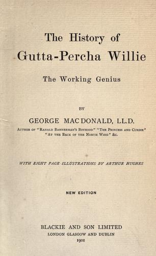 Download The history of Gutta-Percha Willie