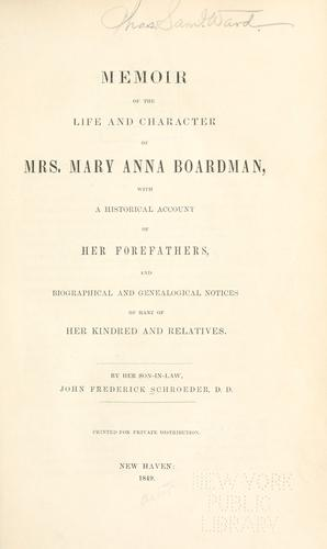 Memoir of the life and character of Mrs. Mary Anna Boardman by John Frederick Schroeder