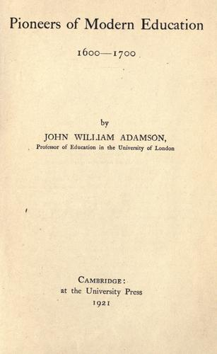 Pioneers of modern education 1600-1700 by John William Adamson