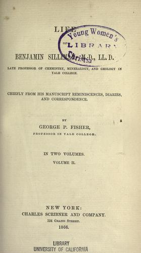 Download Life of Benjamin Silliman, M.D., LL.D., late professor of chemistry, mineralogy, and geology in Yale College
