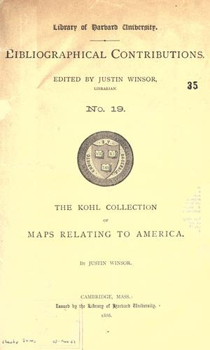 The Kohl collection of maps relating to America.