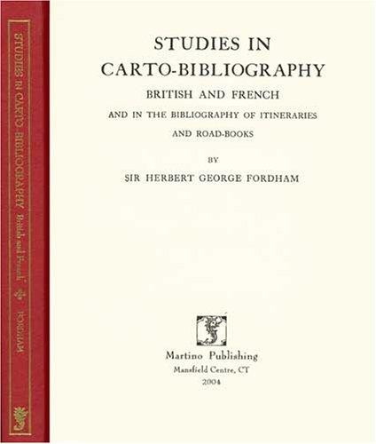 Studies in carto-bibliography, British and French by Fordham, Herbert George Sir