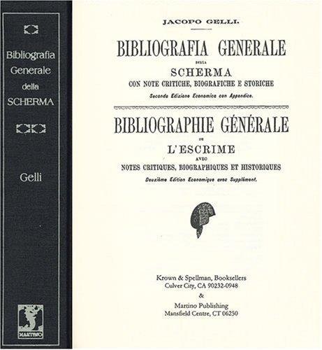 Bibliografia generale della scherma, con note critiche, biografiche e storiche =