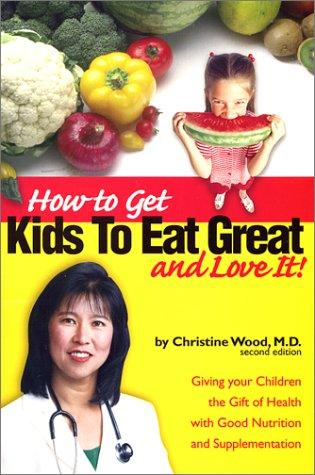 Download How to Get Kids to Eat Great & Love It!