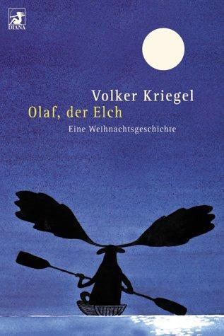 Olaf,der Elch. Eine Weihnachtsgeschichte.