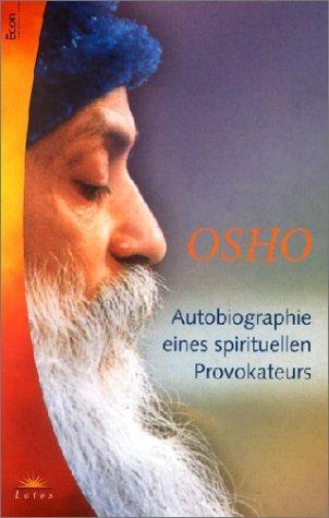 Autobiographie eines spirituellen Provokateurs.
