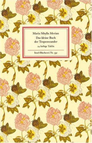 Das kleine Buch der Tropenwunder.