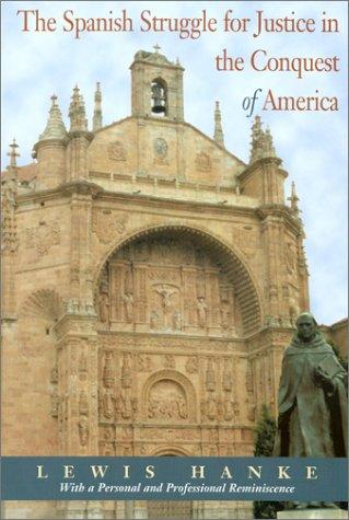 Download The Spanish struggle for justice in the conquest of America