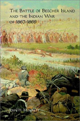 Download The Battle of Beecher Island and the Indian War of 1867-1869