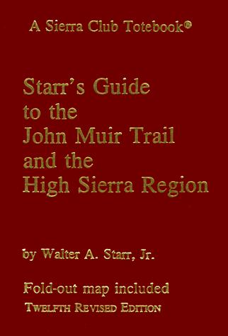 Download Starr's guide to the John Muir Trail and the High Sierra region