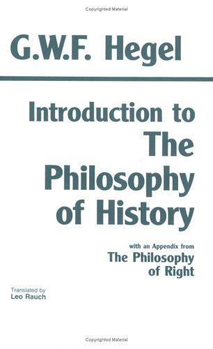 Introduction to the Philosophy of History by Georg Wilhelm Friedrich Hegel