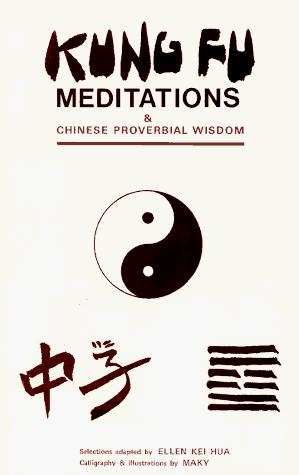 Download Kung Fu Meditations and Chinese Proverbial Wisdom.