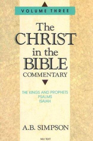 The Christ in the Bible Commentary Vol. 3 by A. B. Simpson