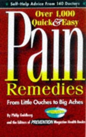 Over 1,000 quick & easy pain remedies from little ouches to big aches