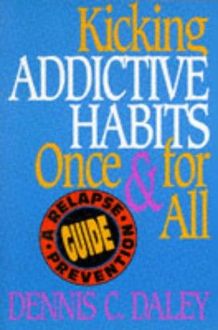 Kicking addictive habits once and for all