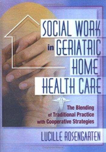 Social Work in Geriatric Home Health Care