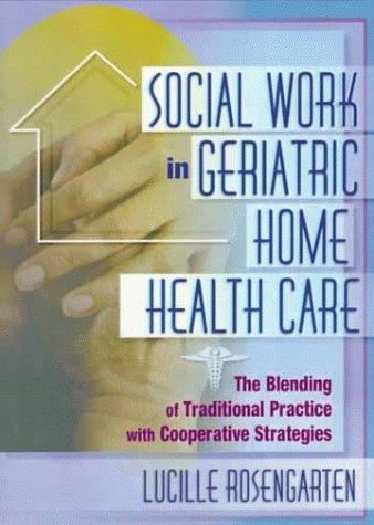 Download Social Work in Geriatric Home Health Care