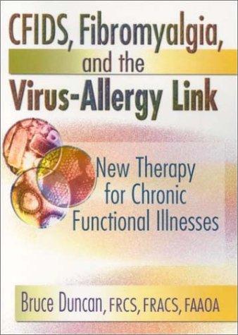 CFIDS, Fibromyalgia, and the Virus-Allergy Link
