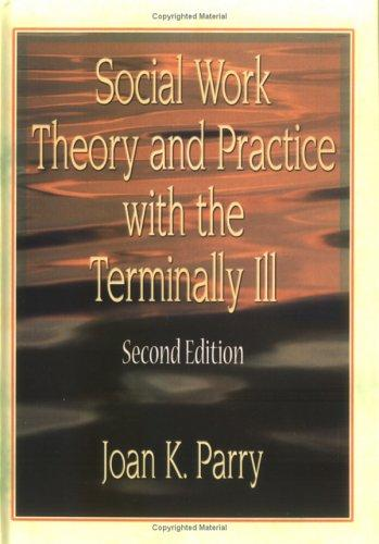 Download Social Work Theory and Practice With the Terminally Ill
