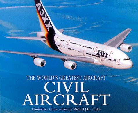 Civil Aircraft (The World's Greatest Aircraft) by Chant, Christopher.