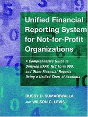 Unified Financial Reporting System For Not-For-Profit Organizations: A Comprehensive Guide To Unifying GAAP, IRS Form 990, And Other Financial Reports Using A Unified Chart Of Accounts PDF Download