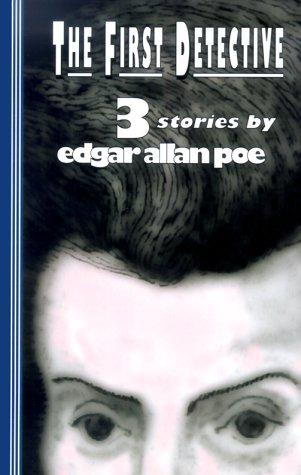 The First Detective by Edgar Allan Poe