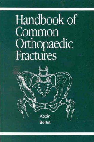 Download Handbook of Common Orthopaedic Fractures