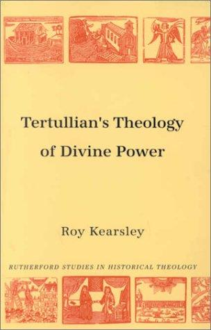 Tertullian's Theology of Divine Power (Rutherford Studies, Series ...