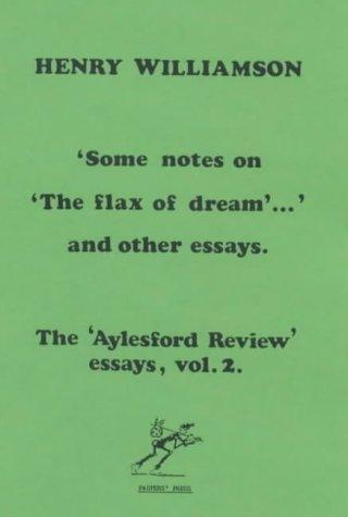 "Some Notes on ""The Flax of Dream"" and Other Essays by Henry Williamson"