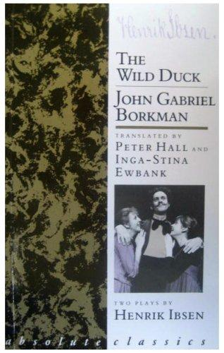 The Wild Duck/John Gabriel Borkman