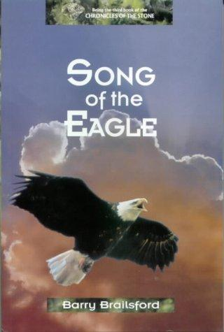 Song of the Eagle (Cronicles of the Stone) by Barry Brailsford