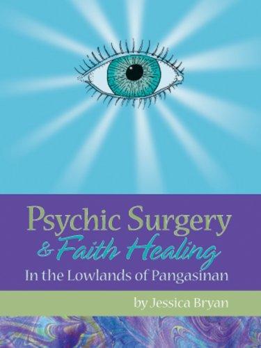 Download Psychic Surgery & Faith Healing