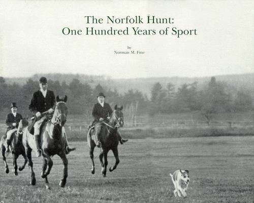 Norfolk Hunt: The First One Hundred Years, Fine, Norman M.