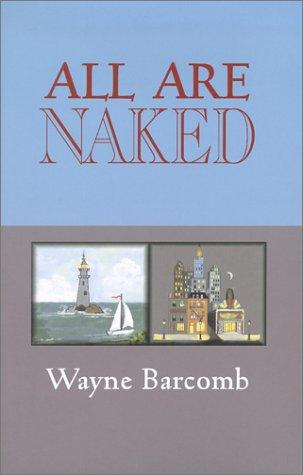 All Are Naked, Barcomb, Wayne