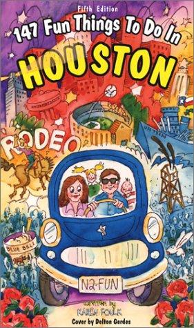 Download 147 Fun Things to do in Houston (5th Edition)