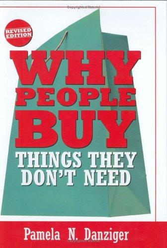 Why people buy things they don't need by Pamela N. Danziger