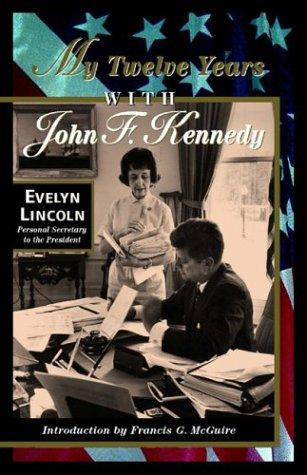 Download My Twelve Years with John F. Kennedy