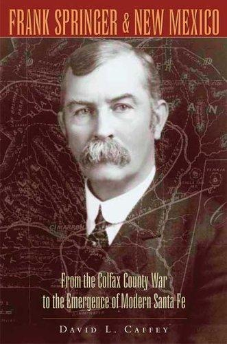 Frank Springer and New Mexico by David L. Caffey