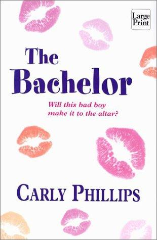The Bachelor by Carly Phillips
