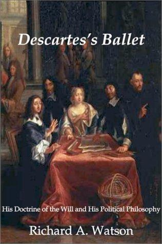 Image for Descartes's Ballet. His Doctrine Of the Will and His Political Philosophy