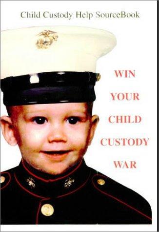Download Win your child custody war